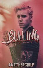 BULLING (PAUSADA) • Justin Bieber & Tu •  by AnotherGirlP