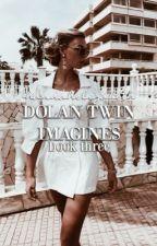 dolan twins ➳ imagines three by -princessdolan