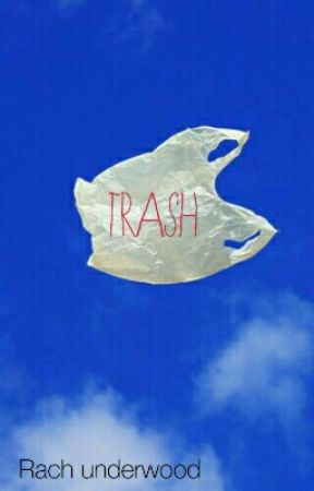 Trash by racheycane