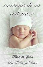Sintomas De Un Embarazo by Waka_lalalak4