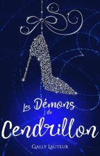 Les démons de Cendrillon - (Sous contrat de publication ) by Gallylauteur