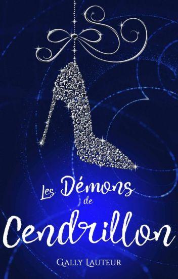 Les démons de Cendrillon - (Sous contrat de publication )