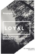 •Loyal•  Matt Donovan by singing_ellie01