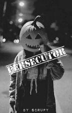 Persecutor// L.H by Scrupy