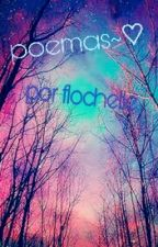 Poemas~♡ (PAUSADA) by flochelle