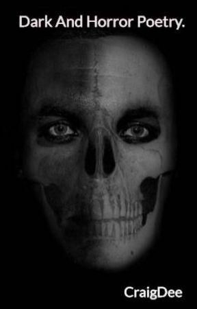 Dark And Horror Poetry. by CraigDee