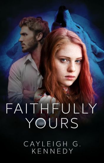 Faithfully Yours [Dominantly Yours Sequel]