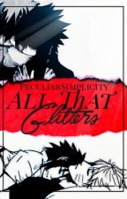 All That Glitters ||NaruSasu|| COMPLETED by PeculiarSimplicity