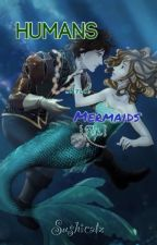 Mermaids and Humans {an RP} by Sushicatz