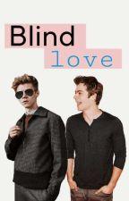 Blind Love (dylmas, boyxboy) I PL by GangsterSangstera