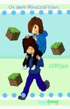 Un Amor Minecraftiano (Daanthony) <33 by GABYgz14