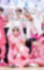 Stars, Scars and All That Jazz by tennismaniac19