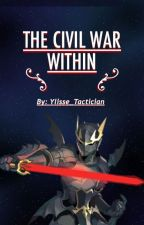 The Civil War Within by Ylisse_Tactician