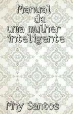Manual de uma mulher inteligente  by Mhysantos12