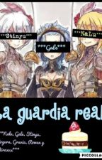 La Guardia Real | Fairy Tail | Pausada by waifu_fujoshi