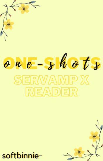 {completed} one-shots 》servamp x reader