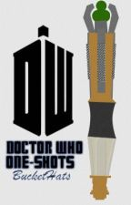 Doctor Who One-Shots by BucketHats