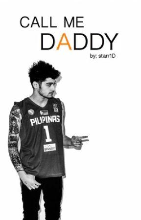 CALL ME DADDY [zayn malik] by stan1D