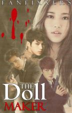 The Doll Maker ✔ #Wattys2017 by fanfixxers