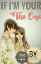 If Im Your The One (UNEDITED) by thegirlthatneverfall