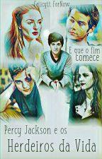 Percy Jackson & Os Herdeiros da Vida (PAUSADA) by Felicytt
