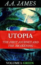 Utopia: The First Journey and The Awakening (Book 1) by AAJamesOFFICIAL