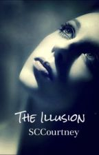 The Illusion (Book Two in The Illusion of Certainty Series) by SCCourtney