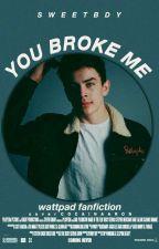 You Broke Me | Hayes Grier by sweetbdy