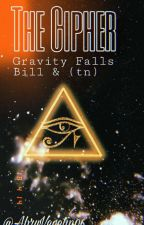 The Cipher-Bill y Tú  by AbruVegetin06
