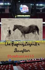 The Roping Legend's Daughter      **sequel to Competing For Love** by bowhunter15