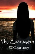 The Certainty (Book Four in The Illusion of Certainty Series) by SCCourtney