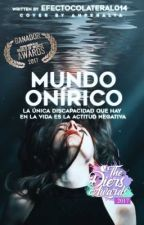 Mundo Onírico (#WOWAwards2017 ganadora)  by EfectoColateral014