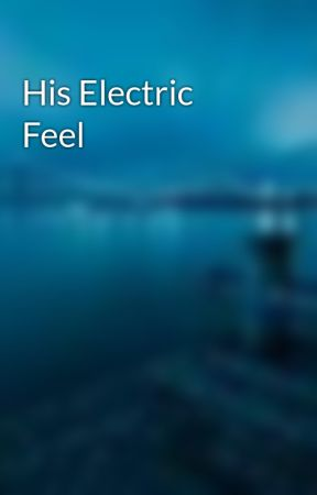 His Electric Feel by teamkaspar
