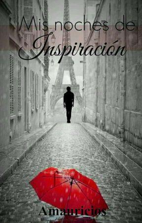 Mis noches de inspiración  by amauricios