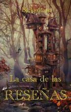 La Casa de las Reseñas by kydiazz