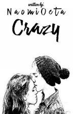 Crazy by NaomiOcta