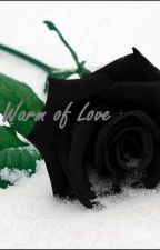 THE WARM OF LOVE by DarkgirlOke