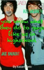 You Know What They Do To Guys Like Us In Highschool◆◆Jalex by bandgoddess