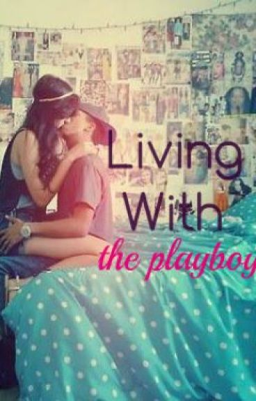 Living With The Playboy