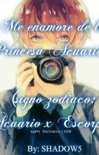 Me Enamore De La Princesa Acuariana (Signo Zodiaco: Acuario x Escorpio) by NightmareKillerEwE