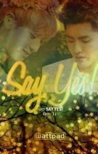 Say Yes! by Ben_Li