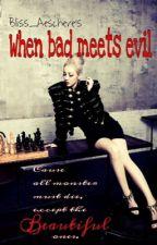 When bad meets evil by Miyako_Shimizu