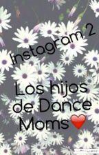 Hijos de Dance Moms❤️/  Instagram 2 by minombreesmarxd