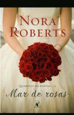Mar de Rosas_NoraRoberts(quarteto de casamento) by CristianeVicente