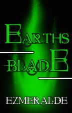 Earth's Blade (Sequel to Black Water) by Ezmeralde