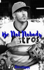 Be Not Nobody // Carlos Correa  by -stroshoe