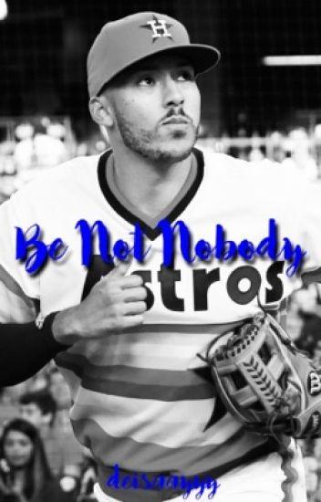 Be Not Nobody // Carlos Correa