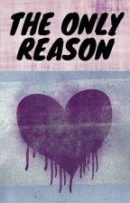 The Only Reason by KatitaDixon