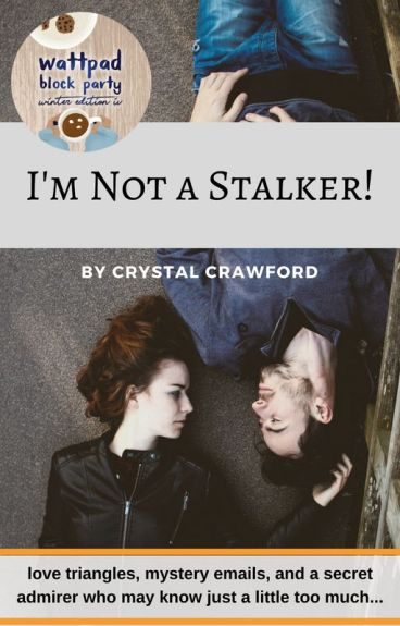 I'm Not a Stalker! by CCrawfordWriting