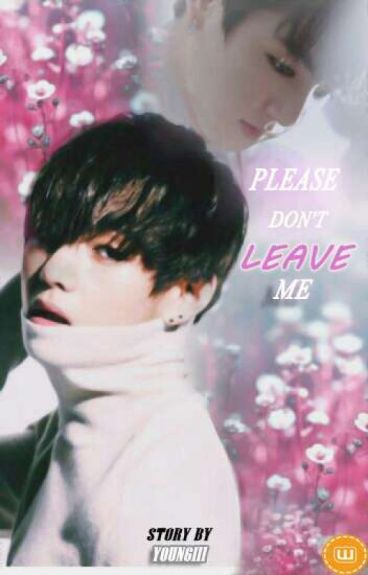Please, Don't Leave Me... (Vkook/Taekook)